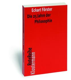 Die 25 Jahre der Philosophie von Förster,  Eckart