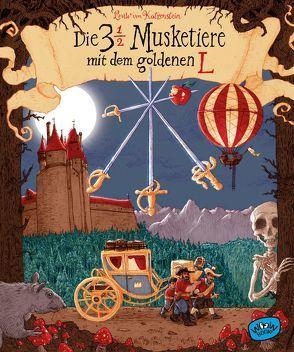 Die 3 1/2 Musketiere mit dem goldenen L von Köhler,  Tim, von Katzenstein,  Leuw
