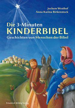 Die 3-Minuten-Kinderbibel von Birkenstock,  Anna Karina, Westhof,  Jochem