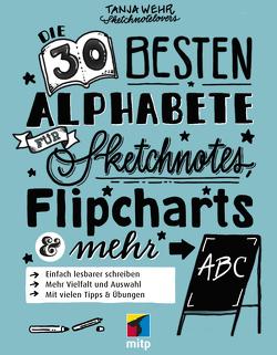 Die 30 besten Alphabete für Sketchnotes, Flipcharts & mehr von Wehr,  Tanja