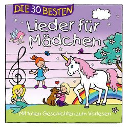 Die 30 besten Lieder für Mädchen von Die Kita-Frösche, Glück,  Karsten, Sommerland,  Simone