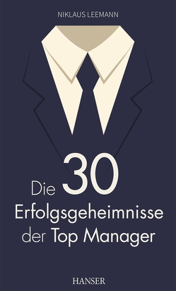 Die 30 Erfolgsgeheimnisse der Top Manager von Leemann,  Niklaus