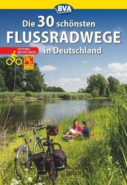 Die 30 schönsten Flussradwege in Deutschland mit GPS-Tracks Download von Kockskämper,  Oliver