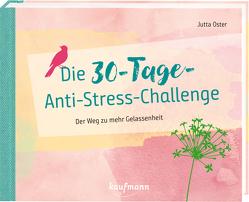 Die 30-Tage-Anti-Stress-Challenge von Oster,  Jutta