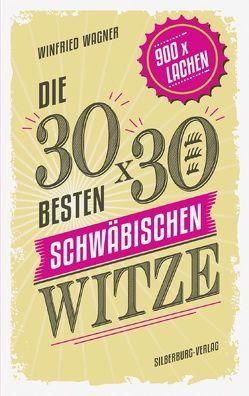 Die 30 x 30 besten schwäbischen Witze von Wagner,  Winfried