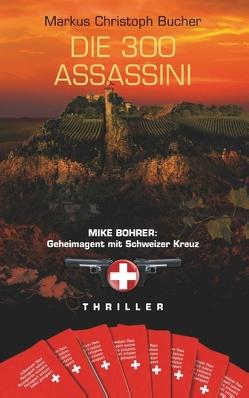 Die 300 Assassini von Bucher,  Markus Christoph