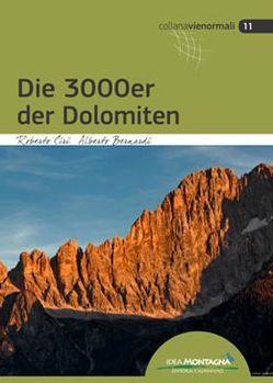 Die 3000er der Dolomiten von Bernardi,  Alberto, Ciri,  Roberto