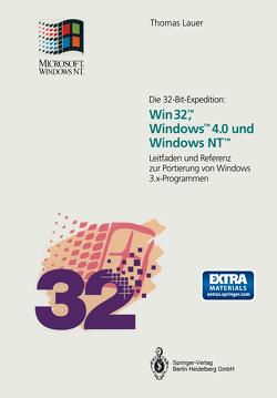 Die 32-Bit-Expedition: Win32™, Windows™4.0 und Windows NT™ von Lauer,  Thomas, Wasmeier,  M.