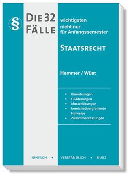 Die 32 wichtigsten Fälle Staatsrecht von Hemmer,  Karl-Edmund, Kresser, Wüst,  Achim