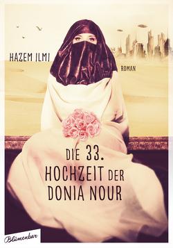 Die 33. Hochzeit der Donia Nour von Frings,  Matthias, Ilmi,  Hazem