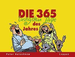 Die 365 lustigsten Tage des Jahres von Butschkow,  Peter