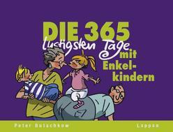 Die 365 lustigsten Tage mit Enkelkindern von Butschkow,  Peter