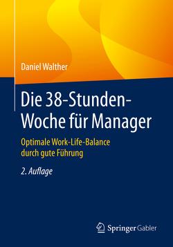 Die 38-Stunden-Woche für Manager von Walther,  Daniel