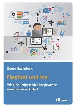 Flexibel und frei von Hackstock,  Roger