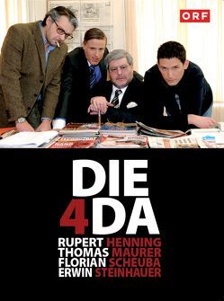 Die 4 da von Henning,  Rupert, Maurer,  Thomas, Scheuba,  Florian, Steinhauer,  Erwin