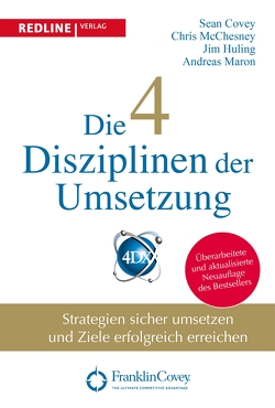Die 4 Disziplinen der Umsetzung von Covey,  Sean, Huling,  Jim, Maron,  Andreas, McChesney,  Chris