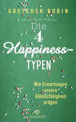 Die 4 Happiness-Typen von Liebl,  Elisabeth, Rubin,  Gretchen