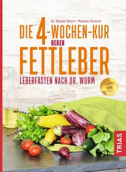 Die 4-Wochen-Kur gegen Fettleber von Teutsch,  Melanie, Worm,  Nicolai