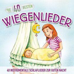 Die 40 besten Wiegenlieder von Blume,  Katharina, Koenig,  Christian