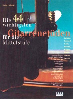 Die 44 wichtigsten Gitarrenetüden für die Mittelstufe von Käppel,  Hubert