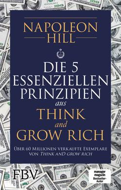 Die 5 essenziellen Prinzipien hinter Think and Grow Rich von Hill,  Napoleon