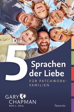 Die 5 Sprachen der Liebe für Patchwork-Familien von Chapman,  Gary, Findeisen-MacKenzie,  Anja