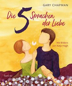 Die 5 Sprachen der Liebe Kunstedition von Chapman,  Gary, Hogh,  Katja, Weißenborn,  Kathrin