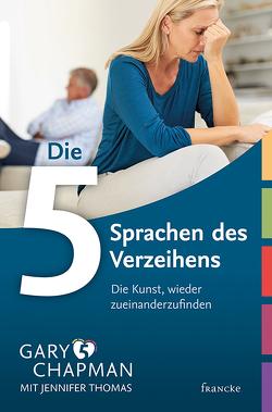 Die 5 Sprachen des Verzeihens von Chapman,  Gary, Rothkirch,  Ingo