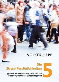 Die 5 Stress-Persönlichkeiten von Hepp,  Volker