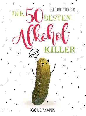 Die 50 besten Alkohol-Killer von Tödter,  Regina