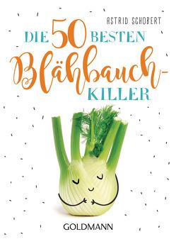 Die 50 besten Blähbauch-Killer von Schobert,  Astrid