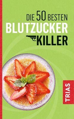 Die 50 besten Blutzucker-Killer von Müller,  Sven-David