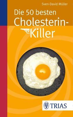 Die 50 besten Cholesterin-Killer von Müller,  Sven-David