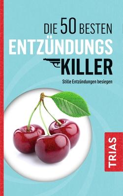 Die 50 besten Entzündungs-Killer von Müller,  Sven-David