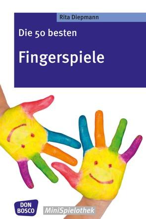 Die 50 besten Fingerspiele von Diepmann,  Rita