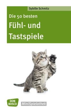 Die 50 besten Fühl- und Tastspiele von Schmitz,  Sybille