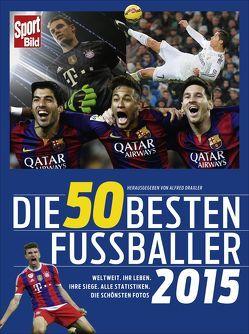 Die 50 besten Fußballer 2015 von Draxler,  Alfred