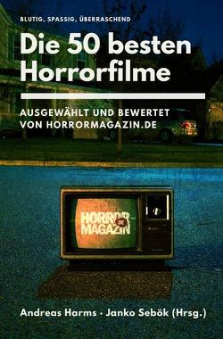 Die 50 besten Horrorfilme von Harms,  Andreas, Sebök,  Janko