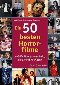 Die 50 besten Horrorfilme von Schnelle,  Frank, Thiemann,  Andreas