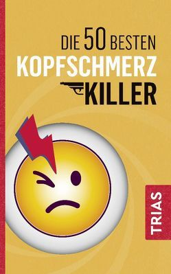 Die 50 besten Kopfschmerz-Killer von Müller,  Fritz