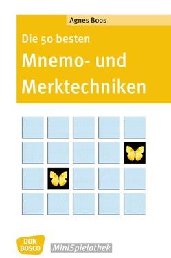 Die 50 besten Mnemo- und Merktechniken von Boos,  Agnes