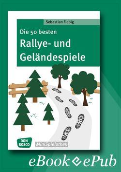 Die 50 besten Rallye- und Geländespiele von Fiebig,  Sebastian
