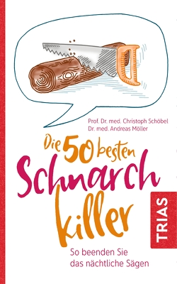 Die 50 besten Schnarch-Killer von Möller,  Andreas, Schöbel,  Christoph