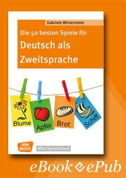 Die 50 besten Spiele für Deutsch als Zweitsprache -eBook von Wintermeier,  Gabriele