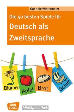 Die 50 besten Spiele für Deutsch als Zweitsprache von Wintermeier,  Gabriele