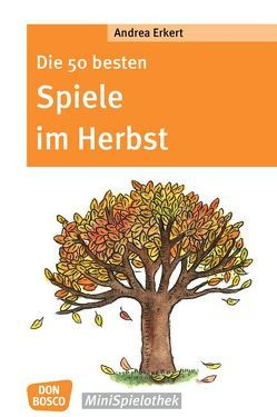 Die 50 besten Spiele im Herbst von Erkert,  Andrea