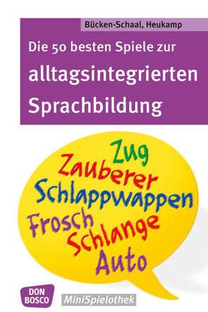 Die 50 besten Spiele zur alltagsintegrierten Sprachbildung von Bücken-Schaal,  Monika, Hoppe,  Stephanie