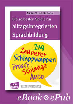 Die 50 besten Spiele zur alltagsintergrierten Sprachbildung – eBook von Bücken-Schaal,  Monika, Hoppe,  Stephanie