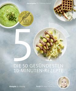 Die 50 gesündesten 10-Minuten-Rezepte von Dr. Harisch,  Christian, Dr. med. Fleck,  Anne, Schüler,  Hubertus, Vössing,  Su