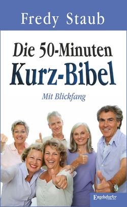 Die 50-Minuten Kurz-Bibel von Staub,  Fredy